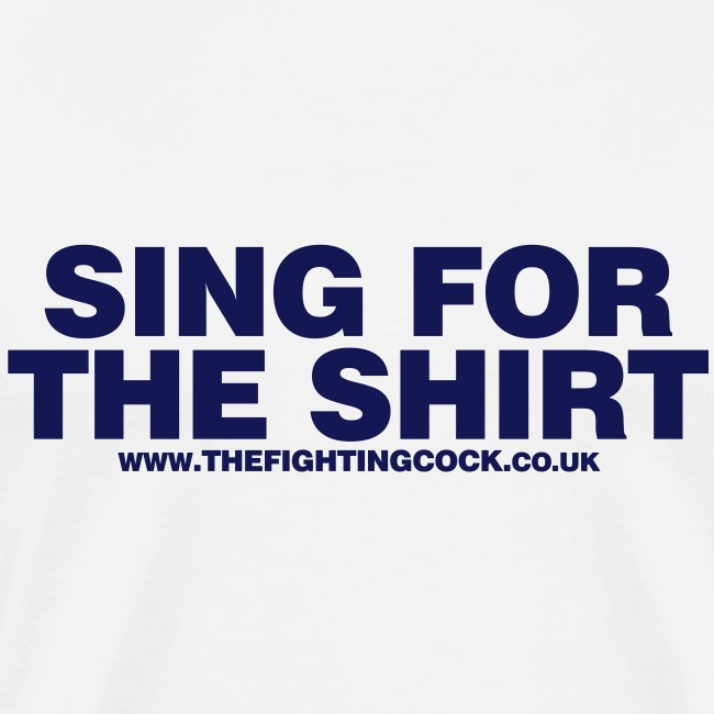 Sing For the Shirt - White T-Shirt