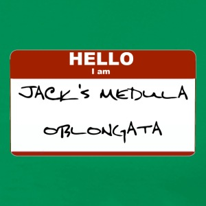 I am Jack's Medula Oblongata  - Men's Premium T-Shirt