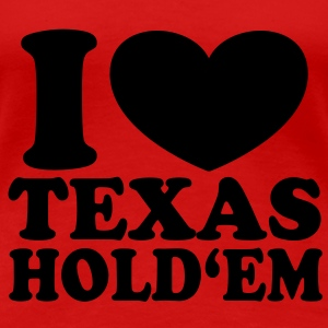 I love Texas Hold'em T-Shirts - Women's Premium T-Shirt