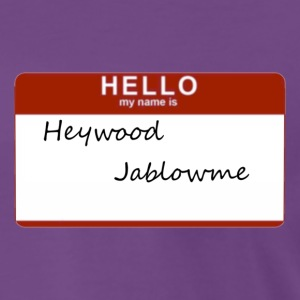 Heywood Jablowme  - Men's Premium T-Shirt