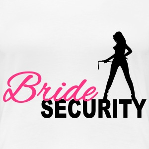Bride Security Tee shirts - T-shirt Premium Femme