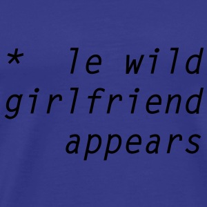 le wild girlfriend appears T-shirts - Premium-T-shirt herr