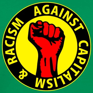Digital - against capitalism & racism - against capitalism working class war revolution T-shirts - Premium-T-shirt herr