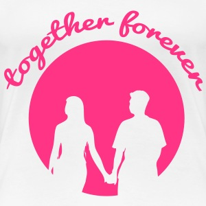 together forever T-shirts - Dame premium T-shirt
