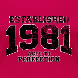 established 1981 - aged to perfection(fr) Tee shirts - T-shirt Premium Femme