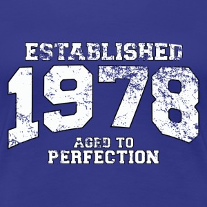 Geburtstag - established 1978 - aged to perfection - Frauen Premium T-Shirt