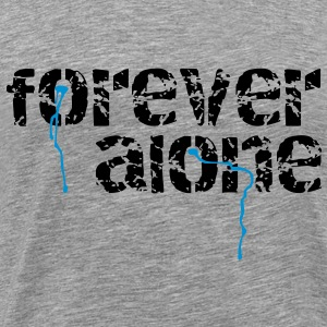 forever alone T-Shirts - Men's Premium T-Shirt