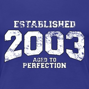 established 2003 - aged to perfection (fr) Tee shirts - T-shirt Premium Femme