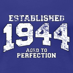 Geburtstag - established 1944 - aged to perfection - Frauen Premium T-Shirt