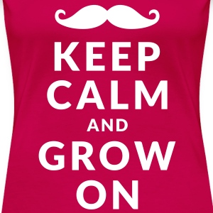 Keep Calm and Grow On T-shirts - Vrouwen Premium T-shirt