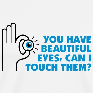 You Have Beautiful Eyes 2 (2c)++ T-shirt - Maglietta Premium da uomo