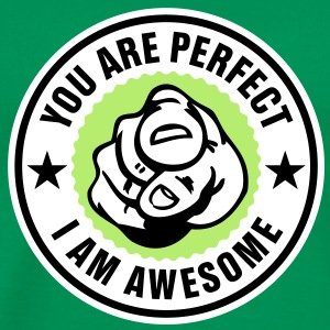 You are perfect - i am awesome T-Shirts - Mannen Premium T-shirt