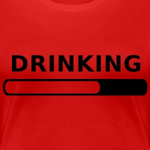 Drinking in Progress T-Shirts - Women's Premium T-Shirt