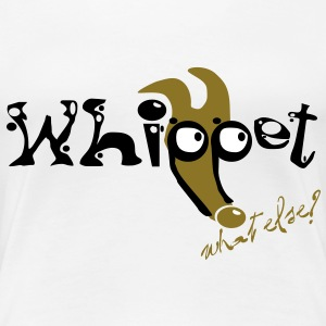 Whippet-what else? T-Shirts - Women's Premium T-Shirt