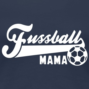 Fussball MAMA T-Shirt WN - Frauen Premium T-Shirt