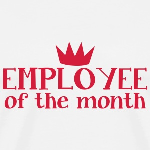employee of the month with a kings royal crown T-Shirts - Men's Premium T-Shirt