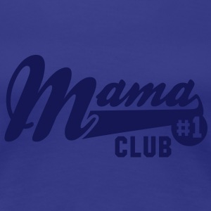 Mama No1 CLUB T-Shirt NT - Frauen Premium T-Shirt
