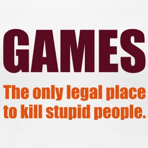 Games - The only legal place... T-Shirts - Women's Premium T-Shirt