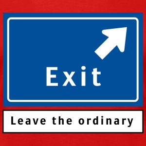 Exit: leave the ordinary T-shirts - Vrouwen Premium T-shirt