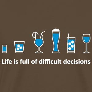 Life is full of difficult decisions - schwarz T-Shirts - Männer Premium T-Shirt