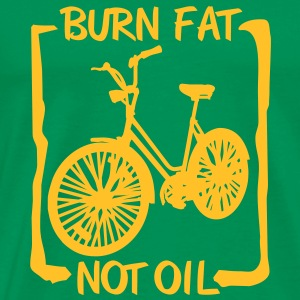 burn fat, not oil T-Shirts - Men's Premium T-Shirt