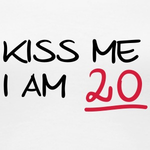 kiss me i am 20  birthday (it) T-shirt - Maglietta Premium da donna