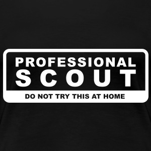 Professional Scout - Do not try this at home T-Shirts - Women's Premium T-Shirt