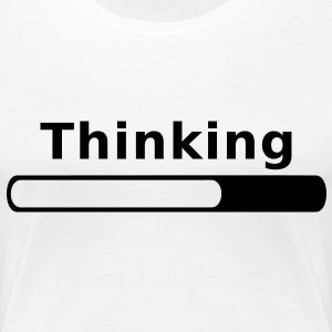 Thinking in Progress T-Shirts - Frauen Premium T-Shirt