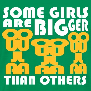 Some Girls Are Bigger Than Others Tee shirts - T-shirt Premium Homme