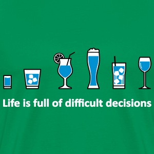 Life is full of difficult decisions T-Shirts - Männer Premium T-Shirt