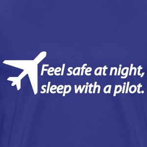 Feel safe at night, sleep with a pilot. T-shirt - Maglietta Premium da uomo
