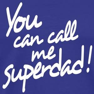 you can call me superdad T-shirts - Premium-T-shirt herr