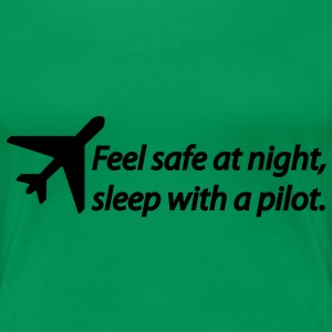 Feel safe at night, sleep with a pilot. T-Shirts - Women's Premium T-Shirt
