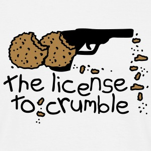 the license to crumble T-Shirts - Männer T-Shirt
