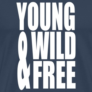 Young Wild and Free II T-Shirts - Men's Premium T-Shirt
