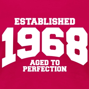 aged to perfection established 1968 (dk) T-shirts - Dame premium T-shirt