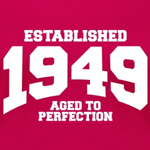 aged to perfection established 1949 (sv) T-shirts - Premium-T-shirt dam
