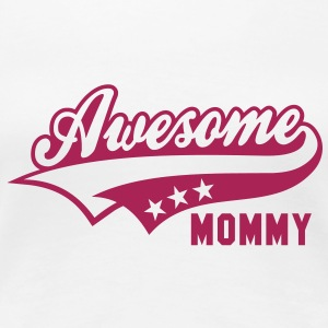 Awesome MOMMY T-Shirt MW - Frauen Premium T-Shirt