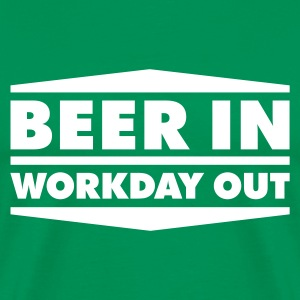 Beer in - Workday out 2_1c T-Shirts - Männer Premium T-Shirt