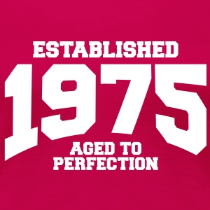 aged to perfection established 1975 (fr) Tee shirts - T-shirt Premium Femme