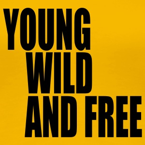 Young Wild and Free III T-shirts - Dame premium T-shirt