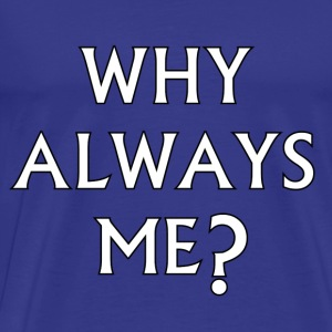 Why Always Me - Mario Balotelli - Man City - Herre premium T-shirt