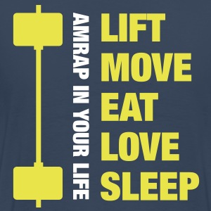 Lift Move Eat Love Sleep - MEN - Maglietta Premium da uomo