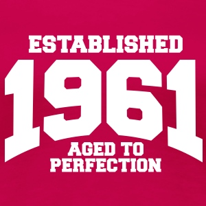 aged to perfection established 1961 (sv) T-shirts - Premium-T-shirt dam