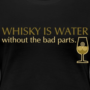 Whisky is water, Girlie - Frauen Premium T-Shirt