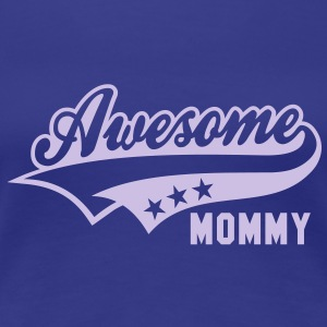 Awesome MOMMY T-Shirt FB - T-shirt Premium Femme