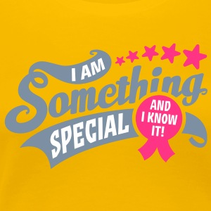 Girlieshirt I am something special - and i know it! - T-shirt Premium Femme