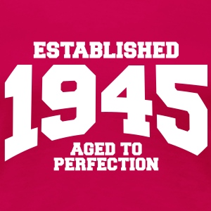 aged to perfection established 1945 (fr) Tee shirts - T-shirt Premium Femme