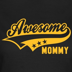 Awesome MOMMY T-Shirt YB - T-shirt Femme