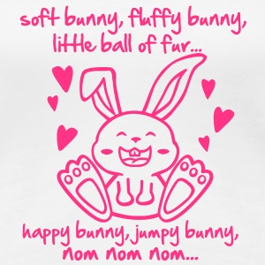 soft bunny, fluffy bunny, little ball of fur... T-shirts - Dame premium T-shirt